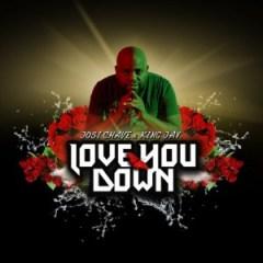 Josi Chave - Love You Down (Radio Edit) ft. King Jay
